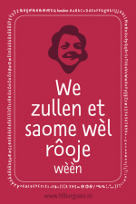 TilburgsAns - We zulle et saome wèl rôoje wèèn